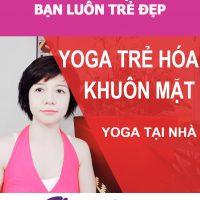 Tập yoga miễn phí với khoá học Yoga trẻ hoá khuôn mặt